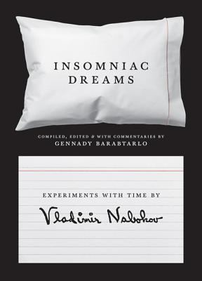 Insomniac Dreams: Experiments with Time by Vladimir Nabokov Cover Image