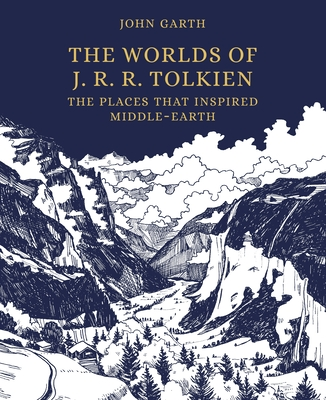 The Worlds of J. R. R. Tolkien: The Places That Inspired Middle-Earth Cover Image