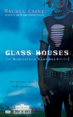 Glass Houses: The Morganville Vampires, Book I Cover Image