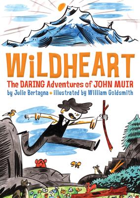 Wildheart: The Daring Adventures of John Muir Cover Image