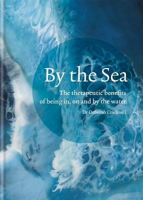 By the Sea: The therapeutic benefits of being in, on and by the water Cover Image
