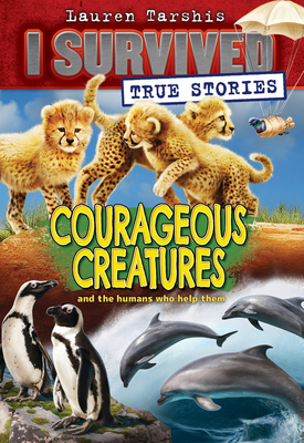 Courageous Creatures (I Survived True Stories #4) Cover Image