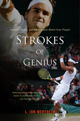 Strokes of Genius: Federer, Nadal, and the Greatest Match Ever Played Cover Image