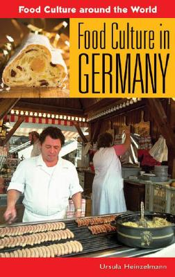 Food Culture in Germany (Food Culture Around the World) Cover Image