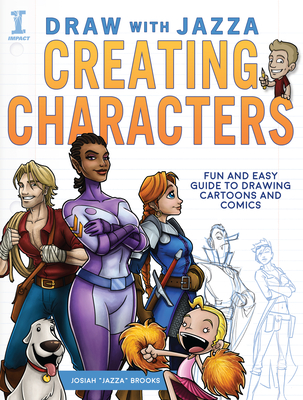 Draw with Jazza - Creating Characters: Fun and Easy Guide to Drawing Cartoons and Comics Cover Image