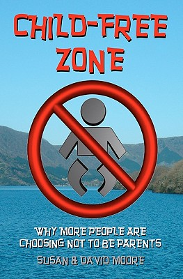 Child-Free Zone: Why More People Are Choosing Not To Be Parents Cover Image