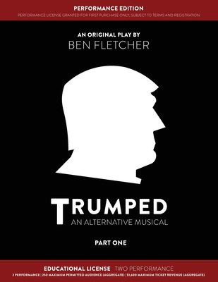 TRUMPED (An Alternative Musical) Part One Performance Edition, Educational Two Performance Cover Image
