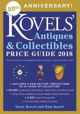 Kovels' Antiques and Collectibles Price Guide 2018 Cover Image