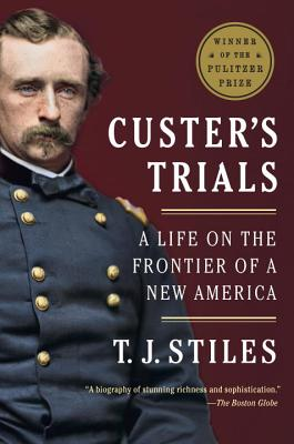 Custer's Trials: A Life on the Frontier of a New America Cover Image