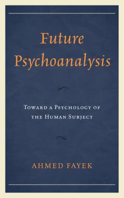 Future Psychoanalysis: Toward a Psychology of the Human Subject Cover Image