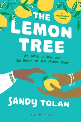 The Lemon Tree (Young Readers' Edition): An Arab, A Jew, and the Heart of the Middle East Cover Image