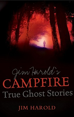 Jim Harold's Campfire: True Ghost Stories Cover Image