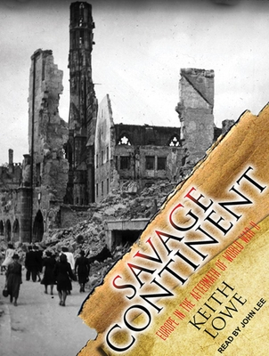 Savage Continent: Europe in the Aftermath of World War II Cover Image