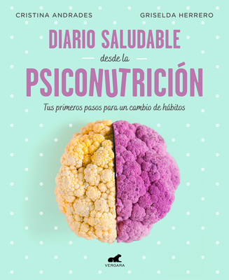 Diario saludable desde la psiconutrición / A Health Diary from Nutrition Psychology Cover Image