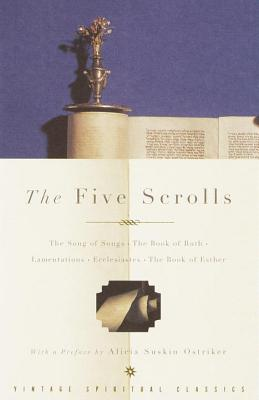 The Five Scrolls: The Song of Songs, The Book of Ruth, Lamentations, Ecclesiastes, The Book of Esther Cover Image