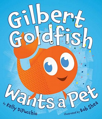 Gilbert Goldfish Wants a Pet Cover