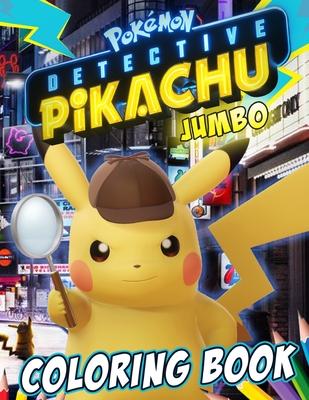 Pokemon Detective Pikachu Coloring Book: Excellent Jumbo ...