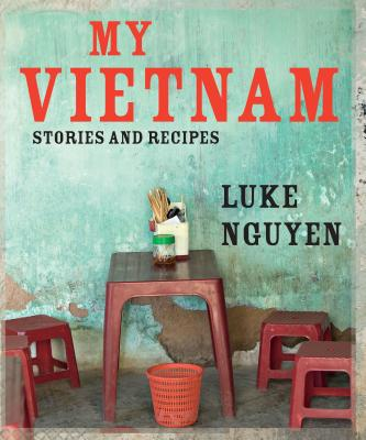 My Vietnam: Stories and Recipes Cover Image