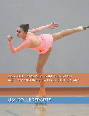 USA Rollersports Integrated Roller Figure Skating Dictionary Cover Image