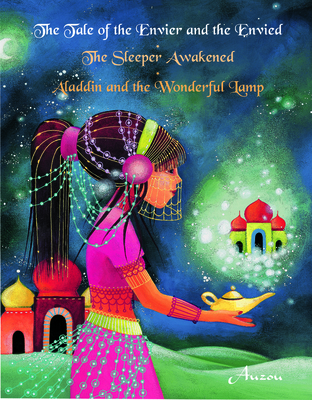 The Tale of the Envier and the Envied/The Sleeper Awakened/Aladdin and the Wonderful Lamp (Arabian Nights) Cover Image