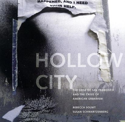 Hollow City: The Siege of San Francisco and the Crisis of American Urbanism Cover Image