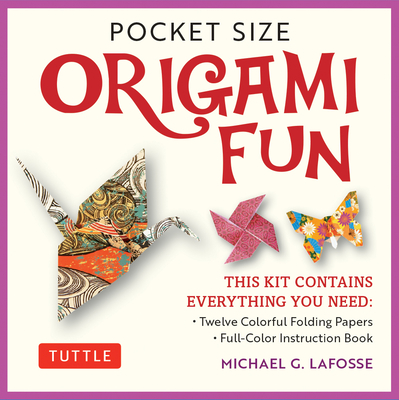 Pocket Size Origami Fun Kit: Contains Everything You Need to Make 7 Exciting Paper Models [With Book(s)] Cover Image