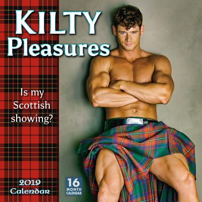 2019 Kilty Pleasures 16-Month Wall Calendar: By Sellers Publishing Cover Image