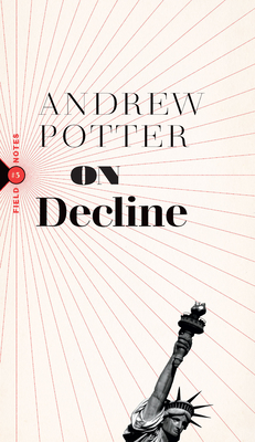 On Decline: Stagnation, Nostalgia, and Why Every Year Is the Worst One Ever (Field Notes #3) Cover Image