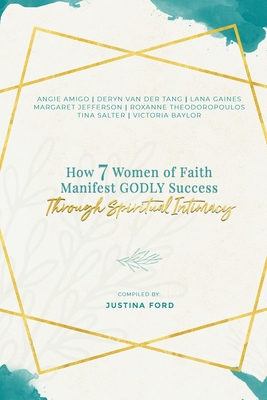 How 7 Women of Faith Manifest Godly Success through Spiritual Intimacy Cover Image
