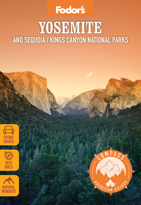 Fodor's Compass American Guides: Yosemite and Sequoia/Kings Canyon National Parks (Full-Color Travel Guide) Cover Image