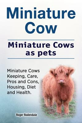 Miniature Cow. Miniature Cows as pets. Miniature Cows Keeping, Care, Pros and Cons, Housing, Diet and Health. Cover Image