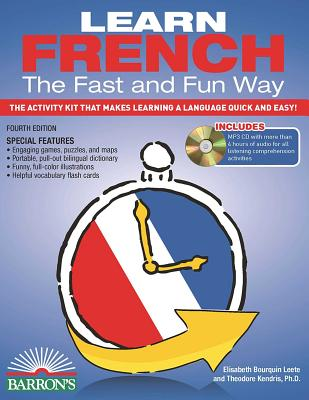Learn French the Fast and Fun Way with Online Audio: The Activity Kit That Makes Learning a Language Quick and Easy! (Barron's Fast and Fun Foreign Languages) Cover Image