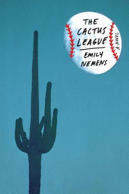 The Cactus League: A Novel Cover Image