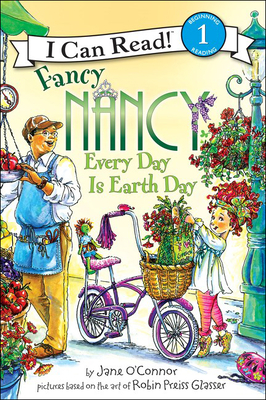 Fancy Nancy Every Day Is Earth Day (I Can Read! Fancy Nancy - Level 1) Cover Image