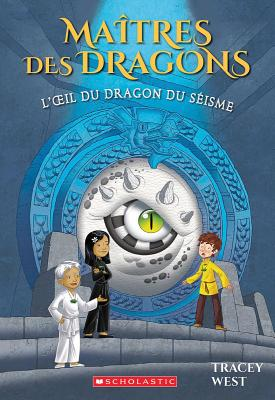 L'Oeil Du Dragon Du Seisme = Eye of the Earthquake Dragon (Maitres Des Dragons #13) Cover Image