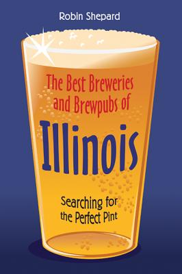 The Best Breweries and Brewpubs of Illinois Cover