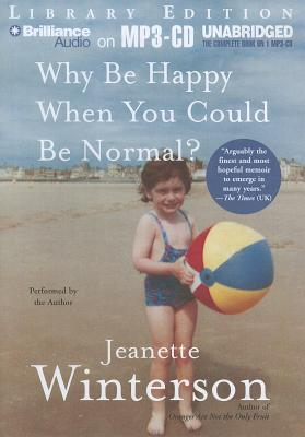 Why Be Happy When You Could Be Normal? Cover