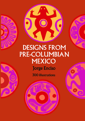 Designs from Pre-Columbian Mexico (Dover Pictorial Archive) Cover Image