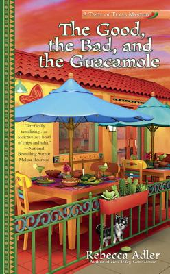 The Good, the Bad and the Guacamole (A Taste of Texas Mystery #2) Cover Image