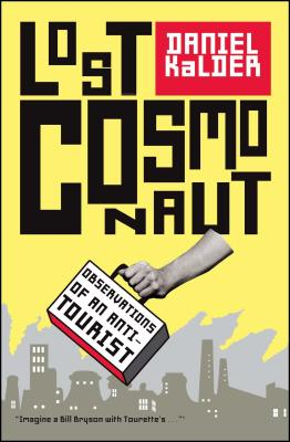 Lost Cosmonaut: Observations of an Anti-Tourist Cover Image