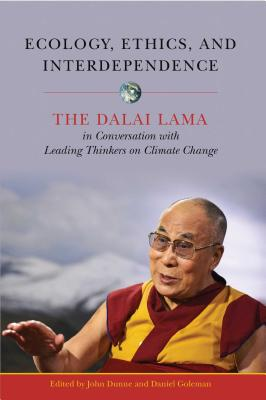 Ecology, Ethics, and Interdependence: The Dalai Lama in Conversation with Leading Thinkers on Climate Change Cover Image