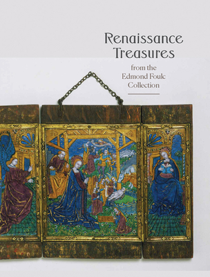 Cover for Renaissance Treasures from the Edmond Foulc Collection