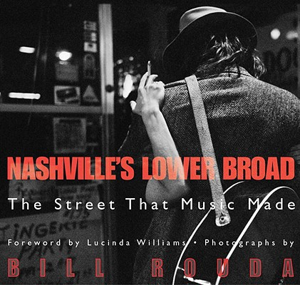 Nashville's Lower Broad: The Street That Music Made Cover Image