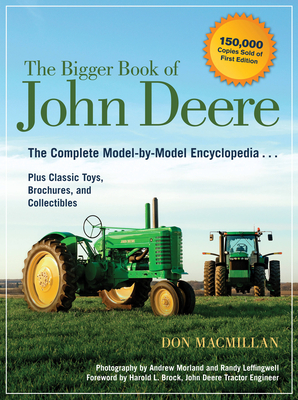 The Bigger Book of John Deere: The Complete Model-by-Model Encyclopedia Plus Classic Toys, Brochures, and Collectibles Cover Image