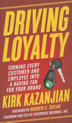 Driving Loyalty: Turning Every Customer and Employee Into a Raving Fan for Your Brand Cover Image