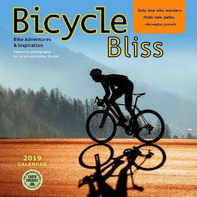 Bicycle Bliss 2019 Wall Calendar: Bike Adventures and Inspiration Cover Image
