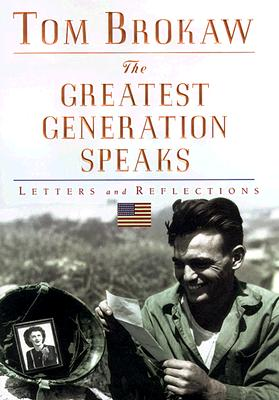 The Greatest Generation Speaks: Letters and Reflections Cover Image