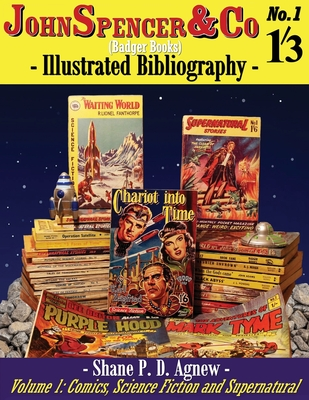 John Spencer & Co (Badger Books) Illustrated Bibliography: Volume 1: Comics, Science Fiction & Supernatural Cover Image
