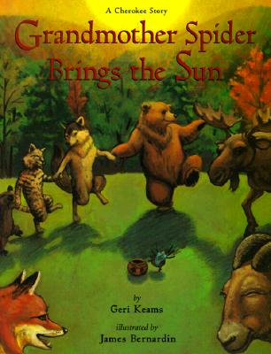 Grandmother Spider Brings the Sun: A Cherokee Story Cover Image