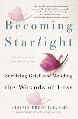 Becoming Starlight: A Shared Death Journey from Darkness to Light Cover Image